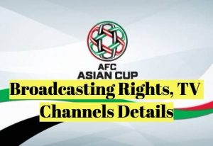 AFC Asian Cup 2019 Broadcasting Rights TV Channels