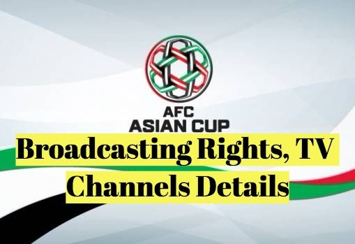 2019 AFC Asian Cup Broadcasting TV channel List {** Japan vs